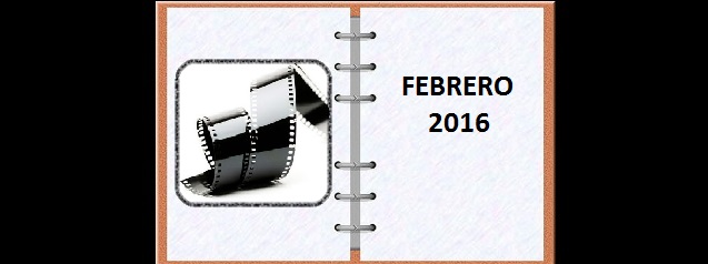 Agenda cinematográfica febrero 2016