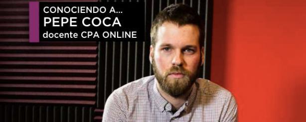 Conociendo a Pepe Coca, docente de CPA
