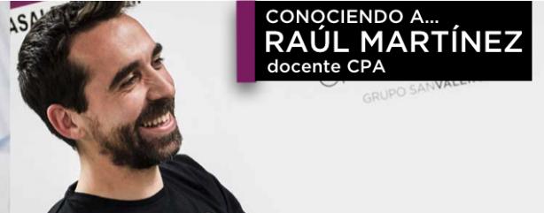 Conociendo a Raúl Martínez, docente de CPA Online